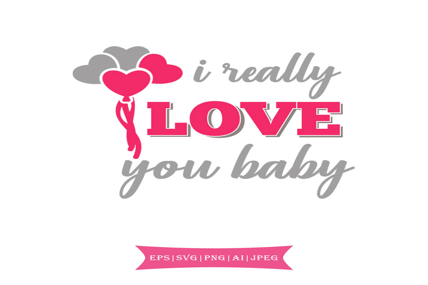 Download Free I Really Love You Baby Valentines Day Svg Graphic By Summerssvg for Cricut Explore, Silhouette and other cutting machines.