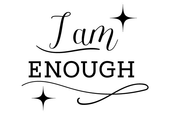 I Am Enough Motivational Craft Cut File By Creative Fabrica Crafts