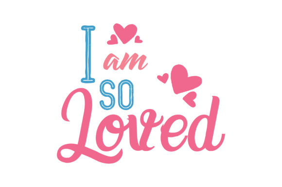 Download Free I Am So Loved Quote Svg Cut Graphic By Thelucky Creative Fabrica SVG Cut Files