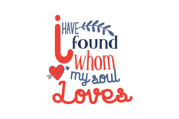 Download Free I Found Whom My Soul Loves Quote Svg Cut Graphic By Thelucky for Cricut Explore, Silhouette and other cutting machines.