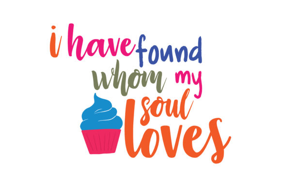 Download Free I Have Found Whom My Soul Loves Quote Svg Cut Graphic By for Cricut Explore, Silhouette and other cutting machines.