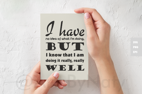 Print on Demand: I Have No Idea of What I'm Doing - Fun Quote Graphic Crafts By artsbynaty - Image 3