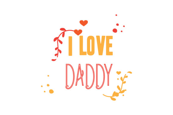 Print on Demand: I Love Daddy Quote SVG Cut Graphic Crafts By TheLucky