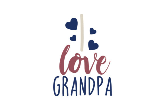 Download Free I Love Grandpa Quote Svg Cut Graphic By Thelucky Creative Fabrica for Cricut Explore, Silhouette and other cutting machines.