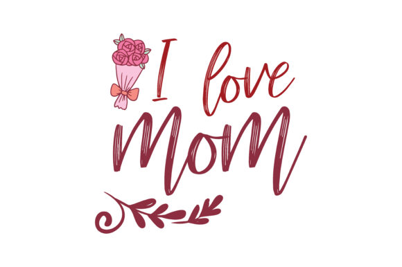 Download Free I Love Mom Quote Svg Cut Graphic By Thelucky Creative Fabrica SVG Cut Files