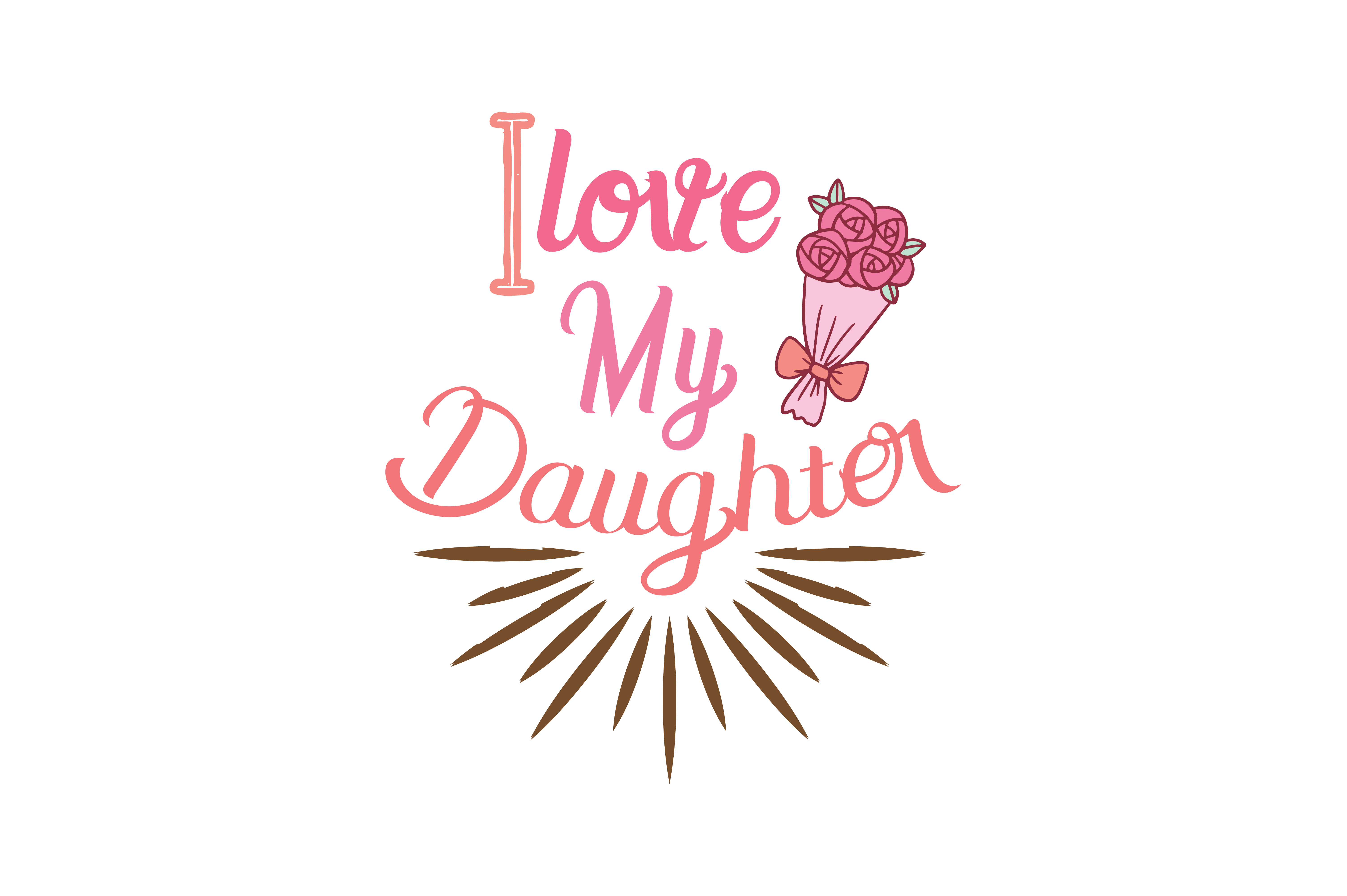 I Love My Daughter Quote Svg Cut Graphic By Thelucky Creative Fabrica