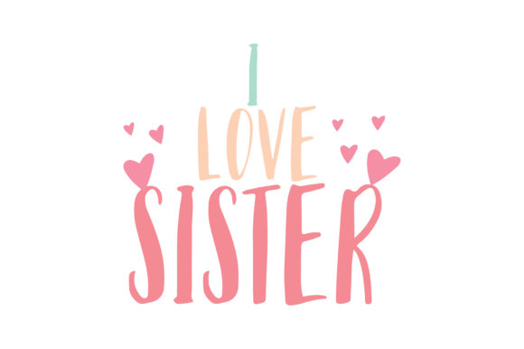Download Free I Love Sister Quote Svg Cut Grafik Von Thelucky Creative Fabrica for Cricut Explore, Silhouette and other cutting machines.