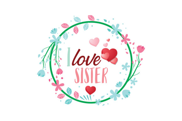 Download Free I Love Sister Quote Svg Cut Graphic By Thelucky Creative Fabrica for Cricut Explore, Silhouette and other cutting machines.