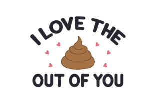 I Love the (poop) out of You Craft Design By Creative Fabrica Crafts