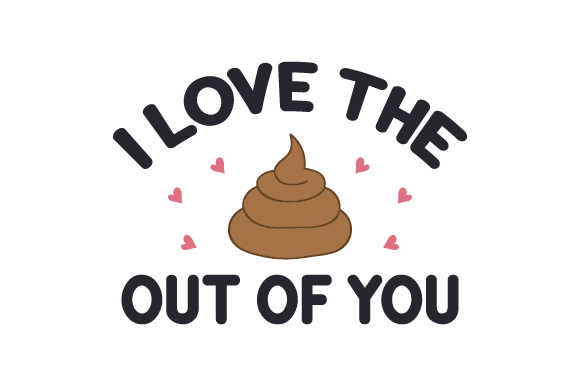 I Love the (poop) out of You Valentinstag Plotterdatei von Creative Fabrica Crafts