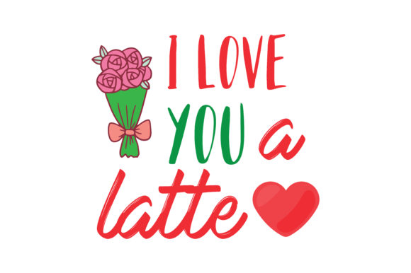 2138+ I Love You A Latte Svg for DIY T-shirt, Mug, Decoration and more