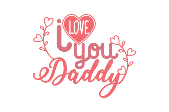 Download Free I Love You Daddy Quote Svg Cut Graphic By Thelucky Creative for Cricut Explore, Silhouette and other cutting machines.