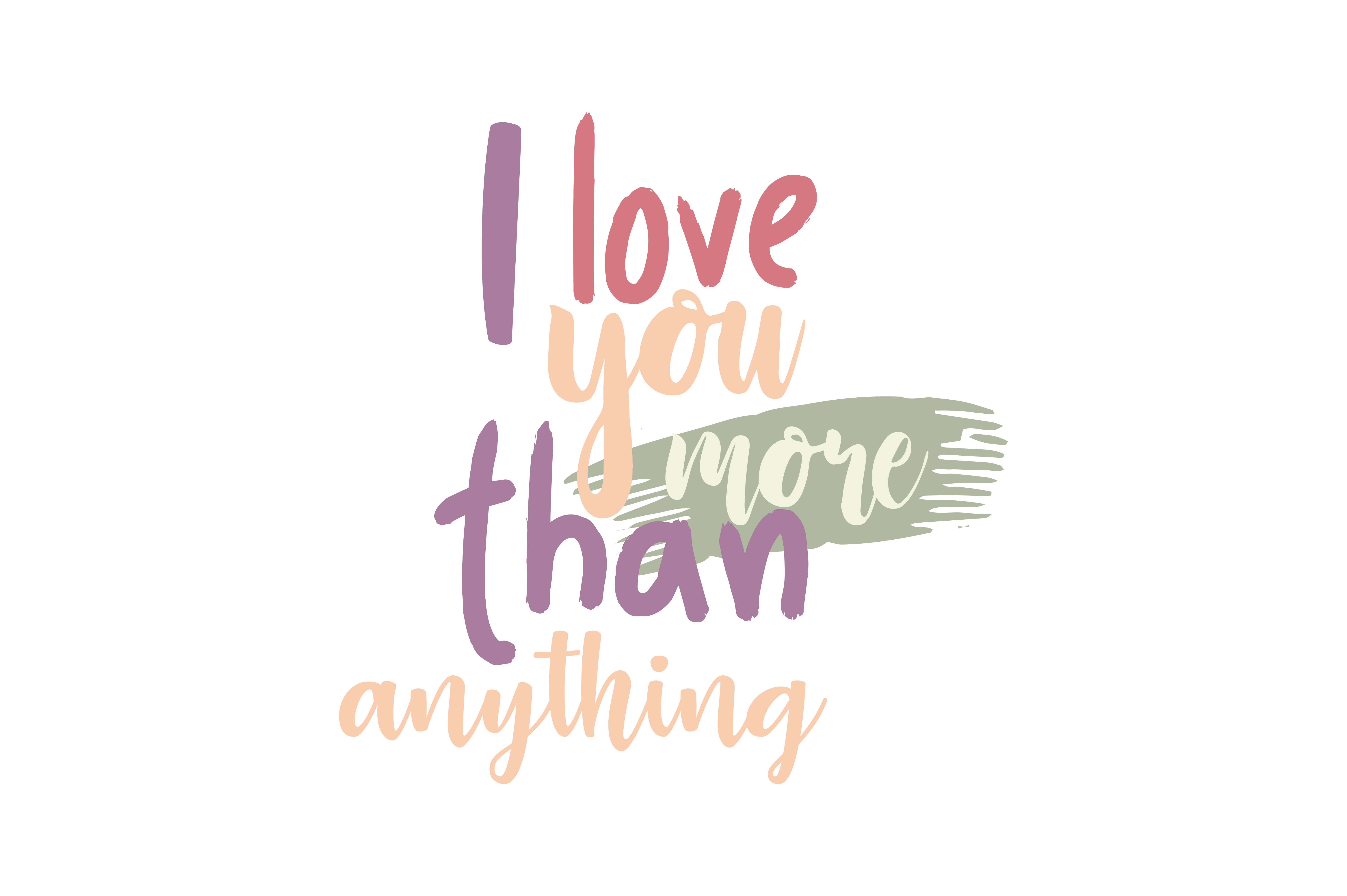 Download Free I Love You More Than Anything Quote Svg Cut Graphic By Thelucky Creative Fabrica for Cricut Explore, Silhouette and other cutting machines.