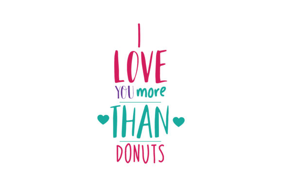 Download Free I Love You More Than Donuts Quote Svg Cut Graphic By Thelucky Creative Fabrica for Cricut Explore, Silhouette and other cutting machines.