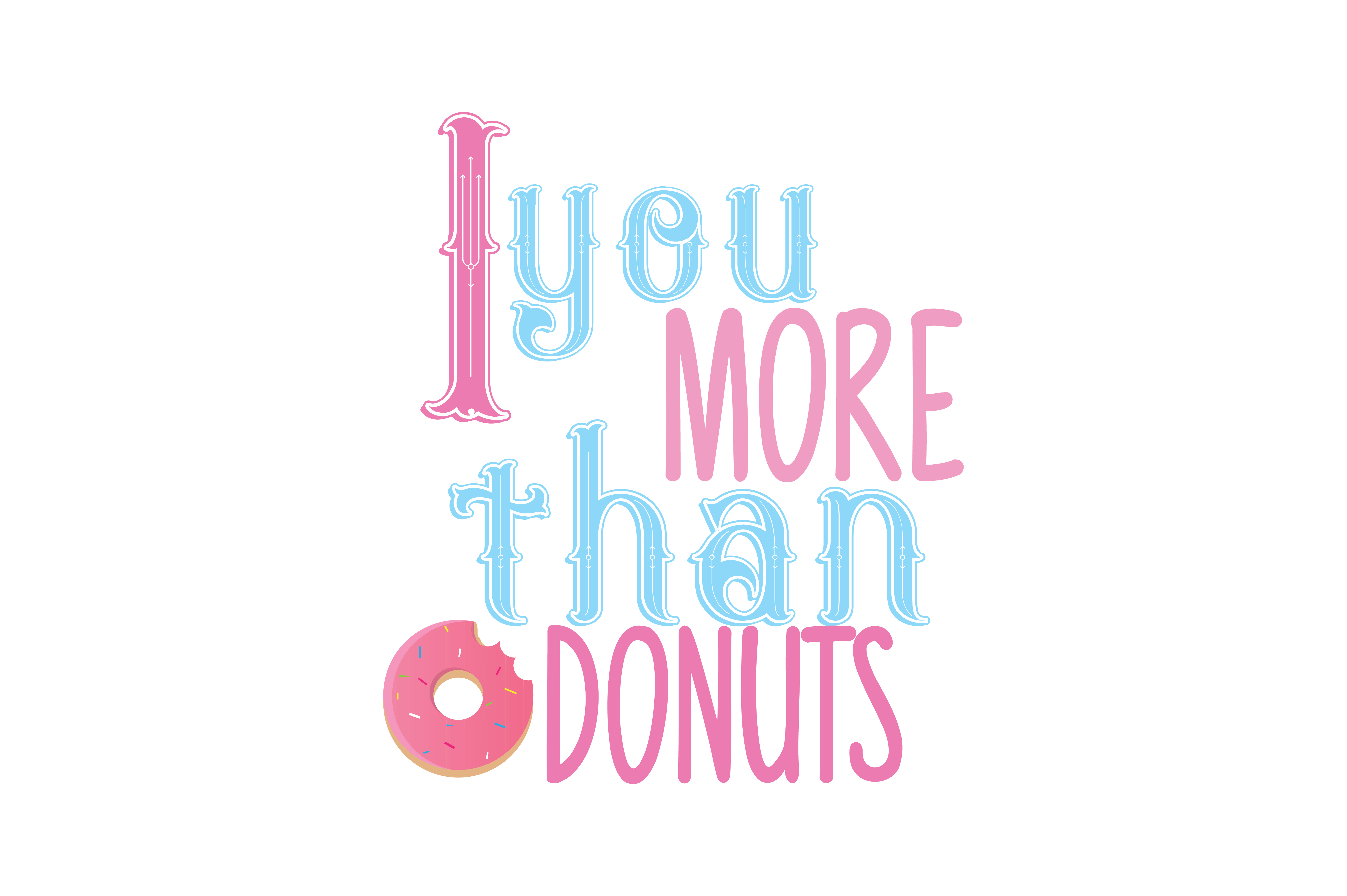 Download Free I Love You More Than Donuts Quote Svg Cut Graphic By Thelucky for Cricut Explore, Silhouette and other cutting machines.