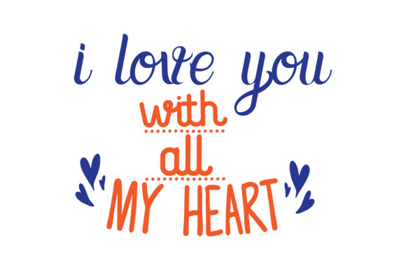 Download Free I Love You With All My Heart Quote Svg Cut Graphic By Thelucky for Cricut Explore, Silhouette and other cutting machines.