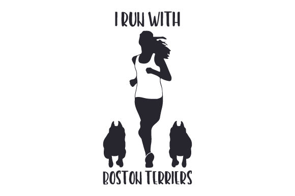 Download Free I Run With Boston Terriers Svg Cut File By Creative Fabrica for Cricut Explore, Silhouette and other cutting machines.