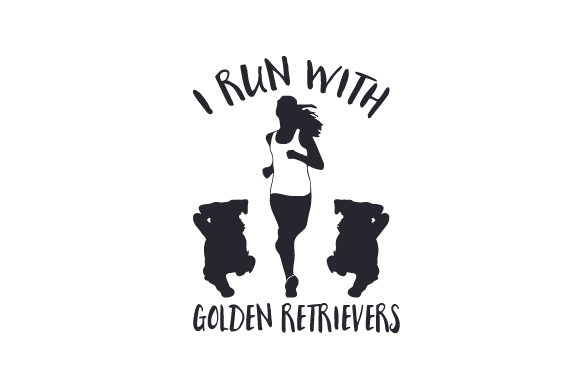 I Run with Golden Retrievers Dogs Craft Cut File By Creative Fabrica Crafts