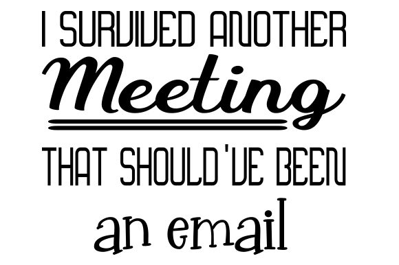 I Survived Another Meeting That Should've Been an Email Cups & Mugs Craft Cut File By Creative Fabrica Crafts