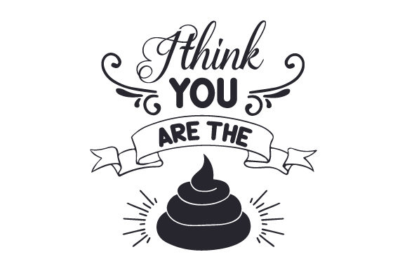 I Think You Are the (poop) Valentine's Day Craft Cut File By Creative Fabrica Crafts