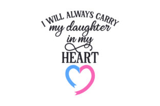 I Will Always Carry My Daughter in My Heart Craft Design By Creative Fabrica Crafts