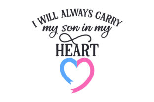 I Will Always Carry My Son in My Heart Craft Design By Creative Fabrica Crafts