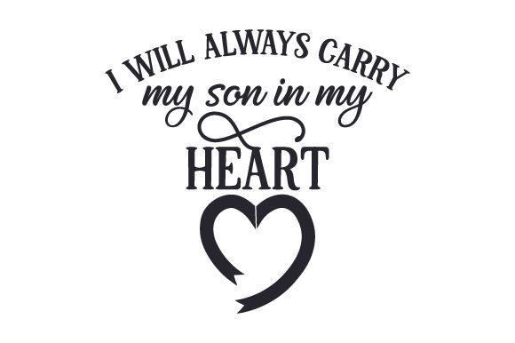 Download Free I Will Always Carry My Son In My Heart Svg Cut File By Creative for Cricut Explore, Silhouette and other cutting machines.