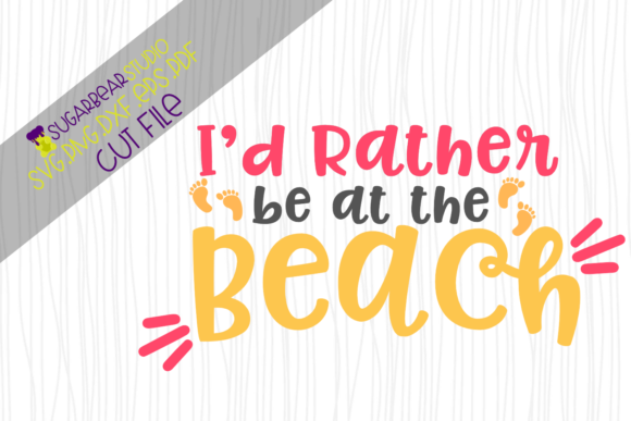 Download Free I D Rather Be At The Beach Graphic By Sugarbearstudio Creative for Cricut Explore, Silhouette and other cutting machines.