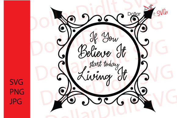 Download Free If You Believe It Start Today Living It Graphic By Dollar Did It for Cricut Explore, Silhouette and other cutting machines.