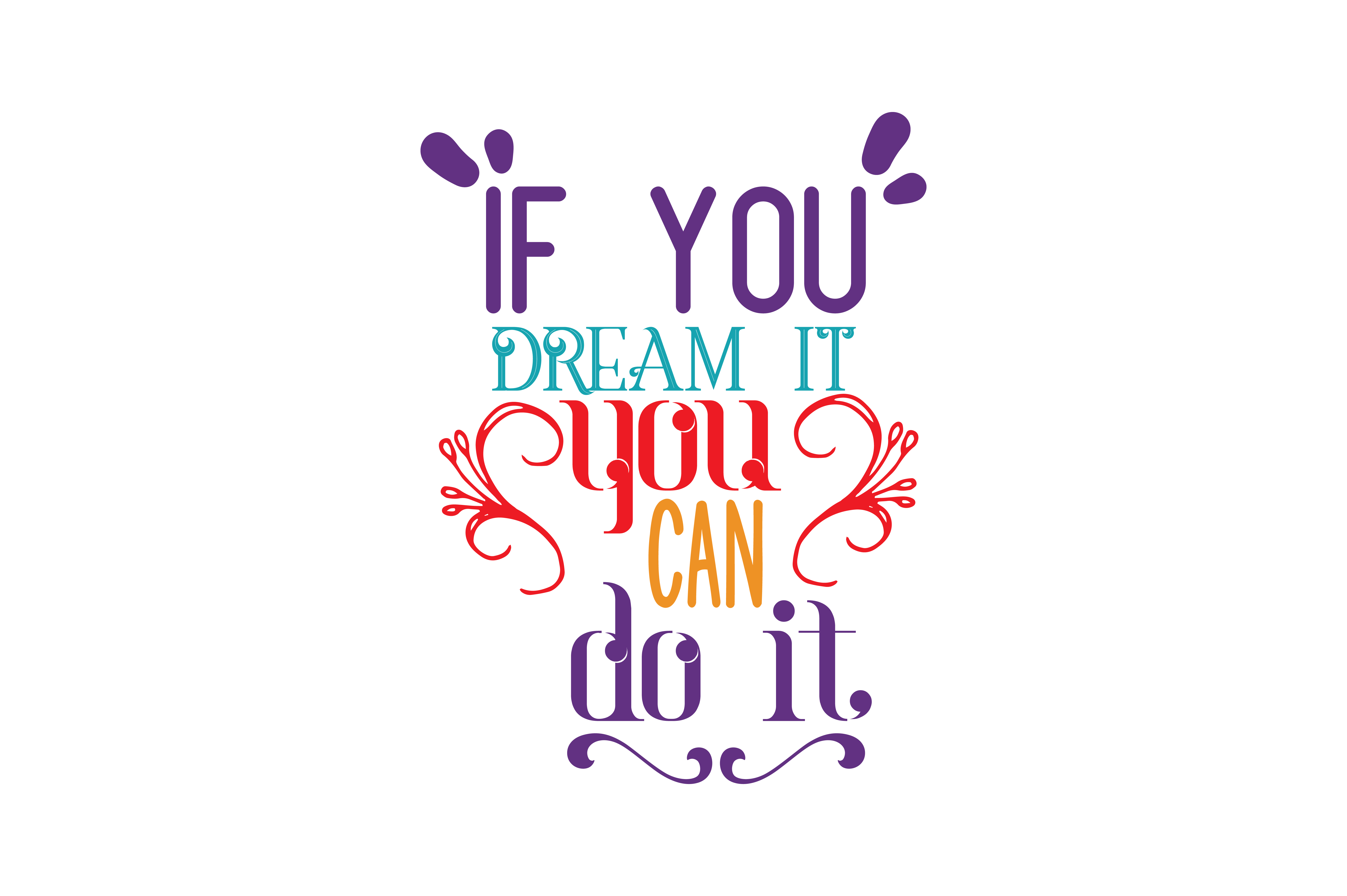 Download Free If You Dream It You Can Do It Quote Svg Cut Graphic By Thelucky Creative Fabrica SVG Cut Files