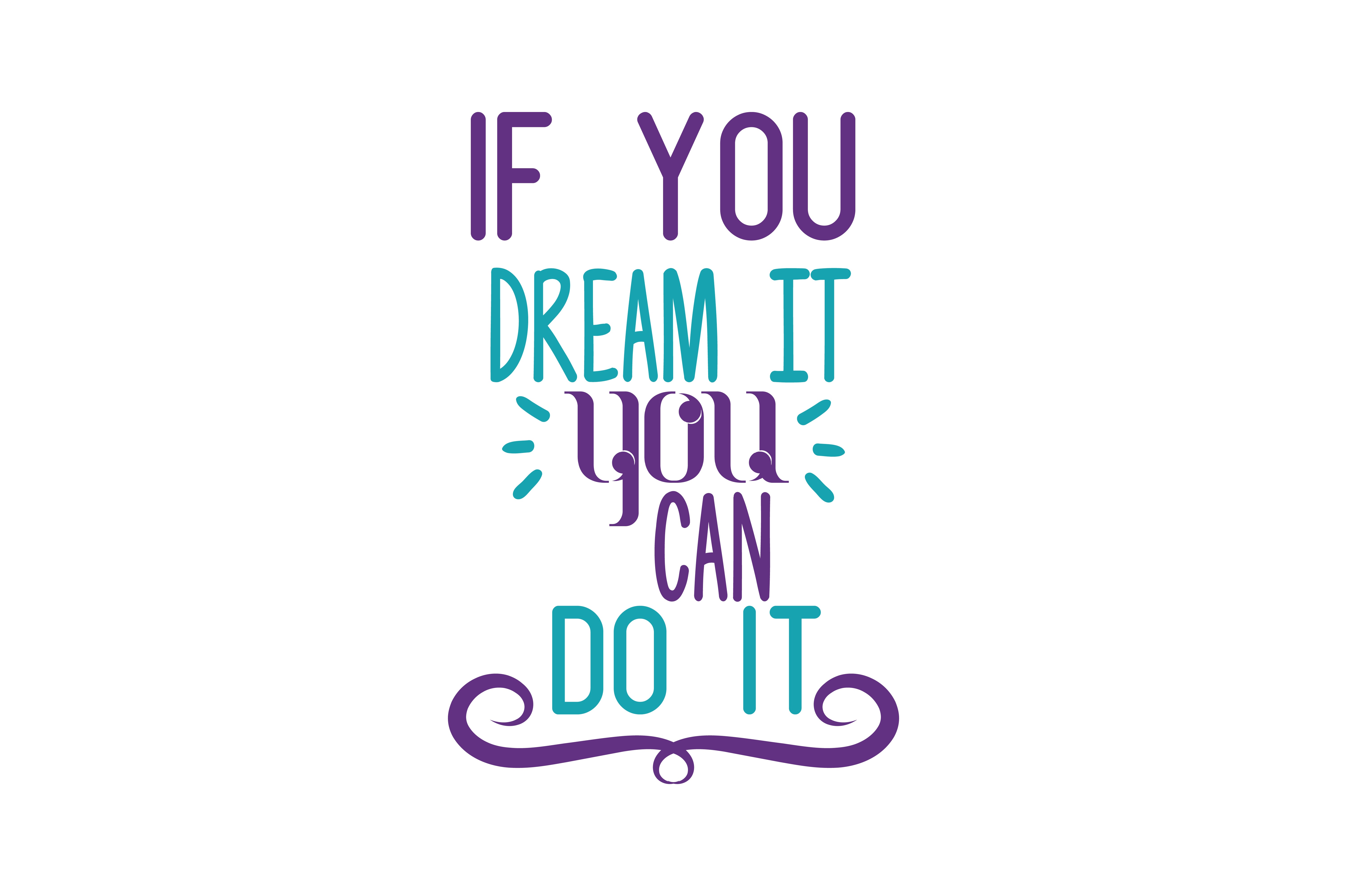 Download Free If You Dream It You Can Do It Quote Svg Cut Graphic By Thelucky Creative Fabrica for Cricut Explore, Silhouette and other cutting machines.