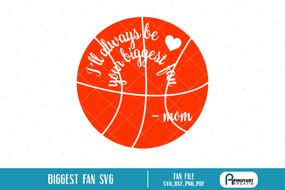 I'll Always Be Your Biggest Fan Svg Graphic Crafts By Pinoyartkreatib