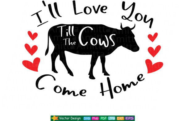 Download Free I Ll Love You Till The Cows Come Home Svg Graphic By Amitta SVG Cut Files