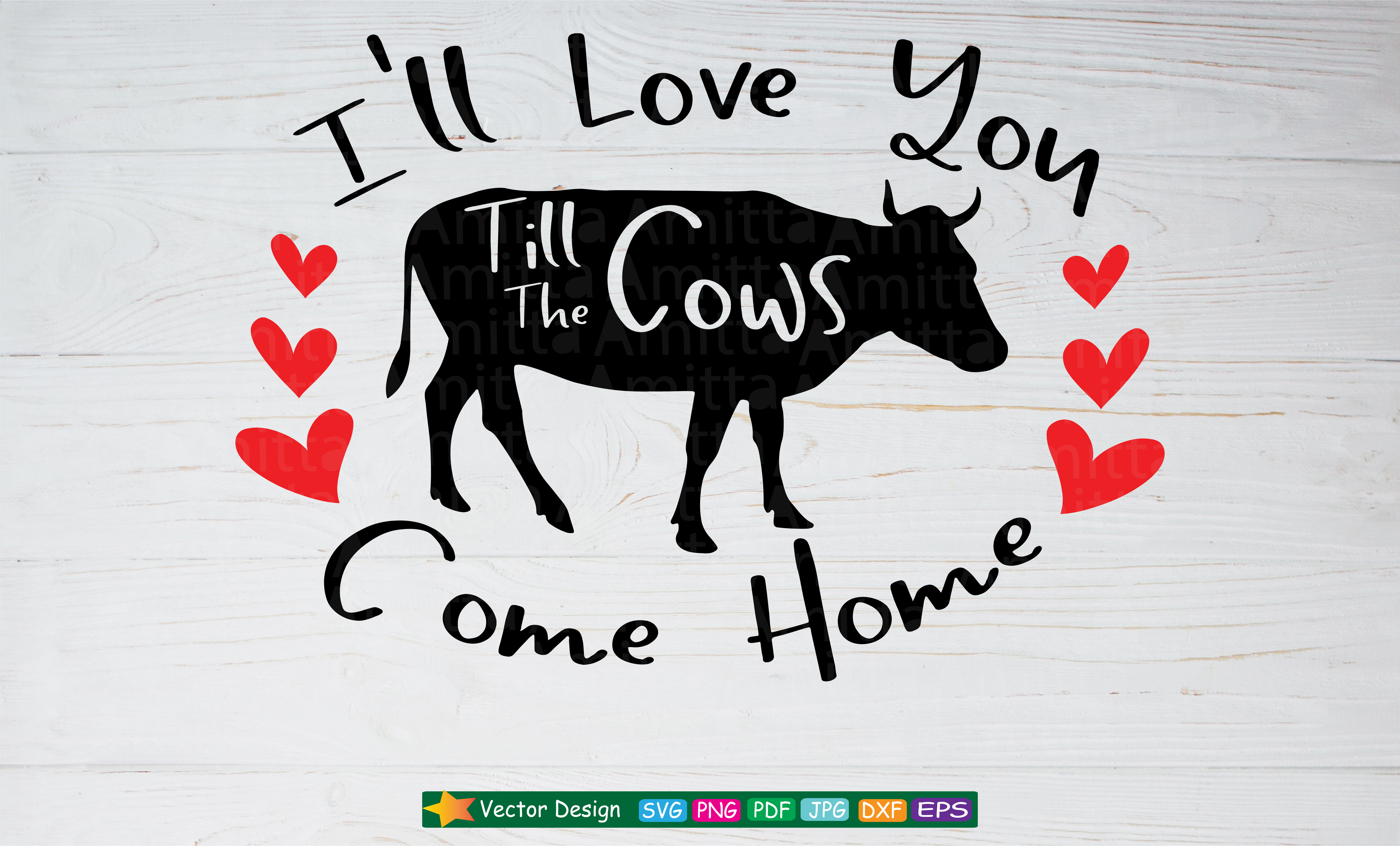 I Ll Love You Till The Cows Come Home Svg Graphic By Amitta