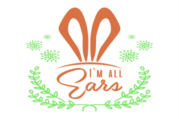 I'm All Ears Svg Graphic Illustrations By summersSVG
