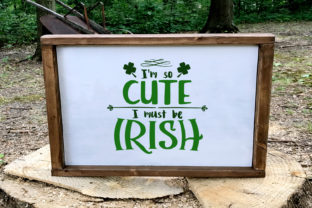 I'm so Cute I Must Be Irish Graphic By summersSVG