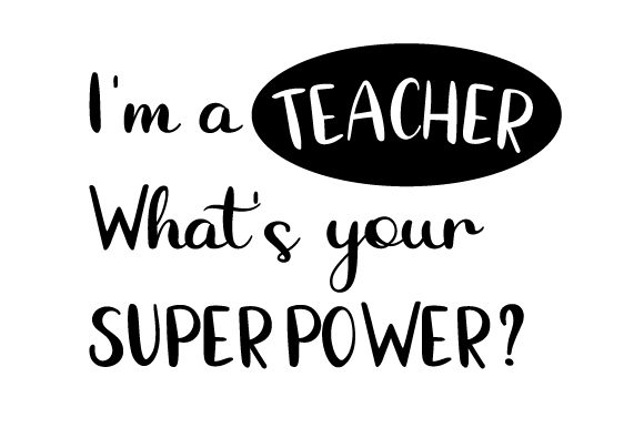 Download Free I M A Teacher What S Your Superpower Svg Cut File By Creative for Cricut Explore, Silhouette and other cutting machines.