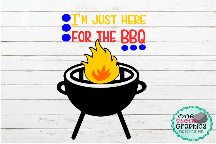 Download Free I M Just Here For The Bbq Svg Graphic By Onestonegraphics for Cricut Explore, Silhouette and other cutting machines.