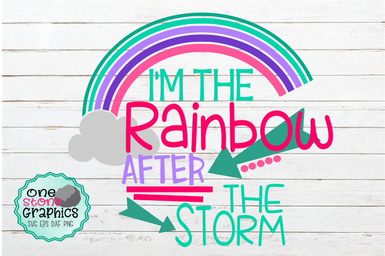 Download Free I M The Rainbow After The Storm Svg Graphic By Onestonegraphics for Cricut Explore, Silhouette and other cutting machines.