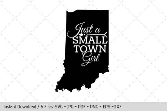 Download Free Indiana Small Town Girl Svg Graphic By Werk It Girl Supply for Cricut Explore, Silhouette and other cutting machines.
