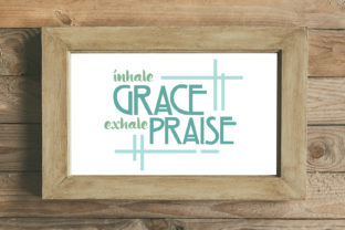 Inhale Grace Farmhouse Style Svg Graphic By summersSVG