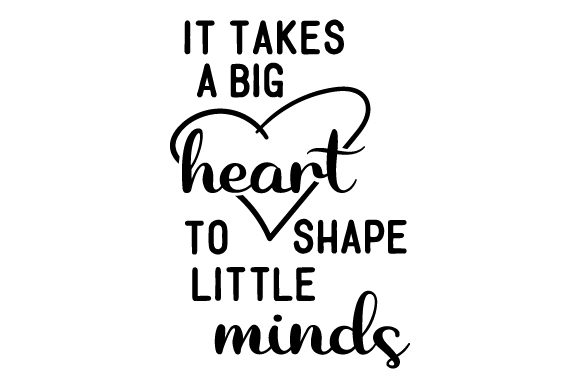 Download Free It Takes A Big Heart To Shape Little Minds Svg Cut File By for Cricut Explore, Silhouette and other cutting machines.