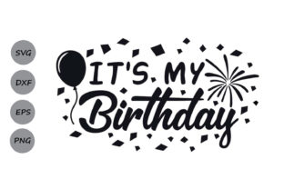 Download Free It S My Birthday Svg Graphic By Cosmosfineart Creative Fabrica for Cricut Explore, Silhouette and other cutting machines.