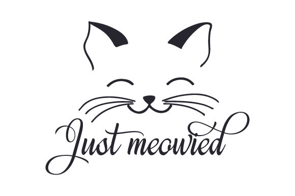Download Free Just Meowied Svg Cut File By Creative Fabrica Crafts Creative for Cricut Explore, Silhouette and other cutting machines.