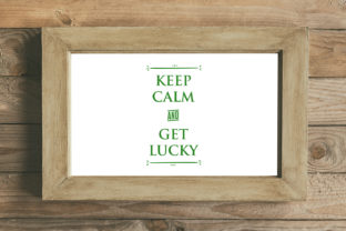 Keep Calm and Get Lucky Graphic By summersSVG