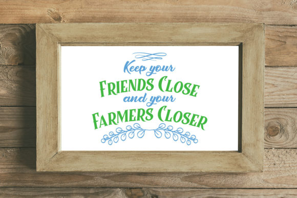 Print on Demand: Keep Your Friends Close and Your Farmers Closer Graphic Crafts By summersSVG
