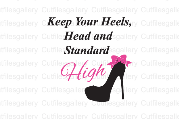Download Free Keep Your Heels Head And Standard High Svg Graphic By for Cricut Explore, Silhouette and other cutting machines.