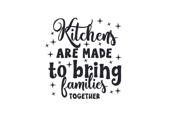 Download Free Kitchens Are Made To Bring Families Together Svg Cut File By SVG Cut Files