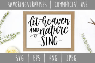Download Free Let Heaven And Nature Sing Svg Graphic By Savoringsurprises for Cricut Explore, Silhouette and other cutting machines.