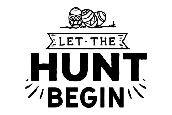 Download Free Let The Hunt Begin Svg Cut File By Creative Fabrica Crafts for Cricut Explore, Silhouette and other cutting machines.